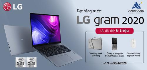 ĐẶT HÀNG TRƯỚC - LG GRAM 2020 NHẬN BỘ QUÀ 6 TRIỆU