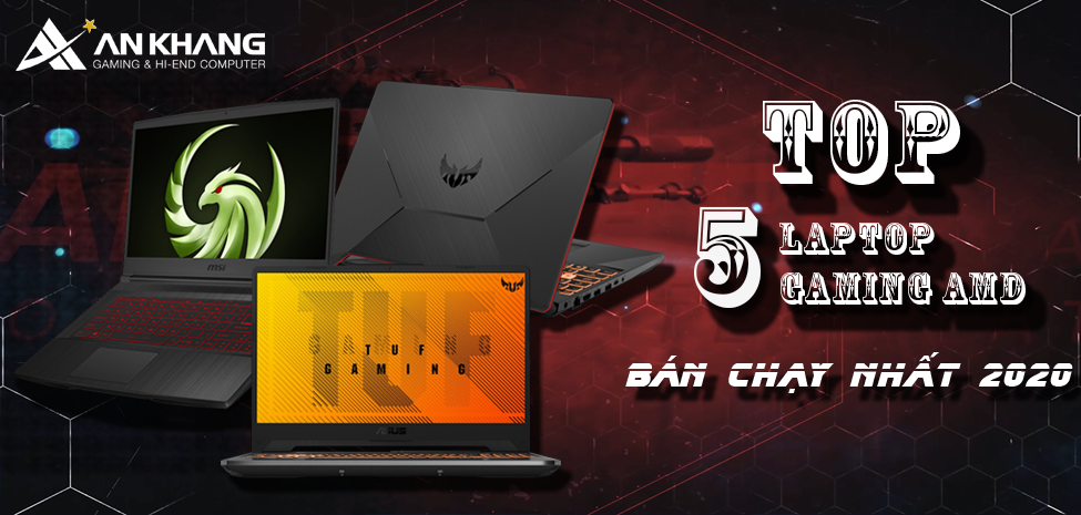 Top 5 laptop gaming AMD Ryzen bán chạy nhất 2020