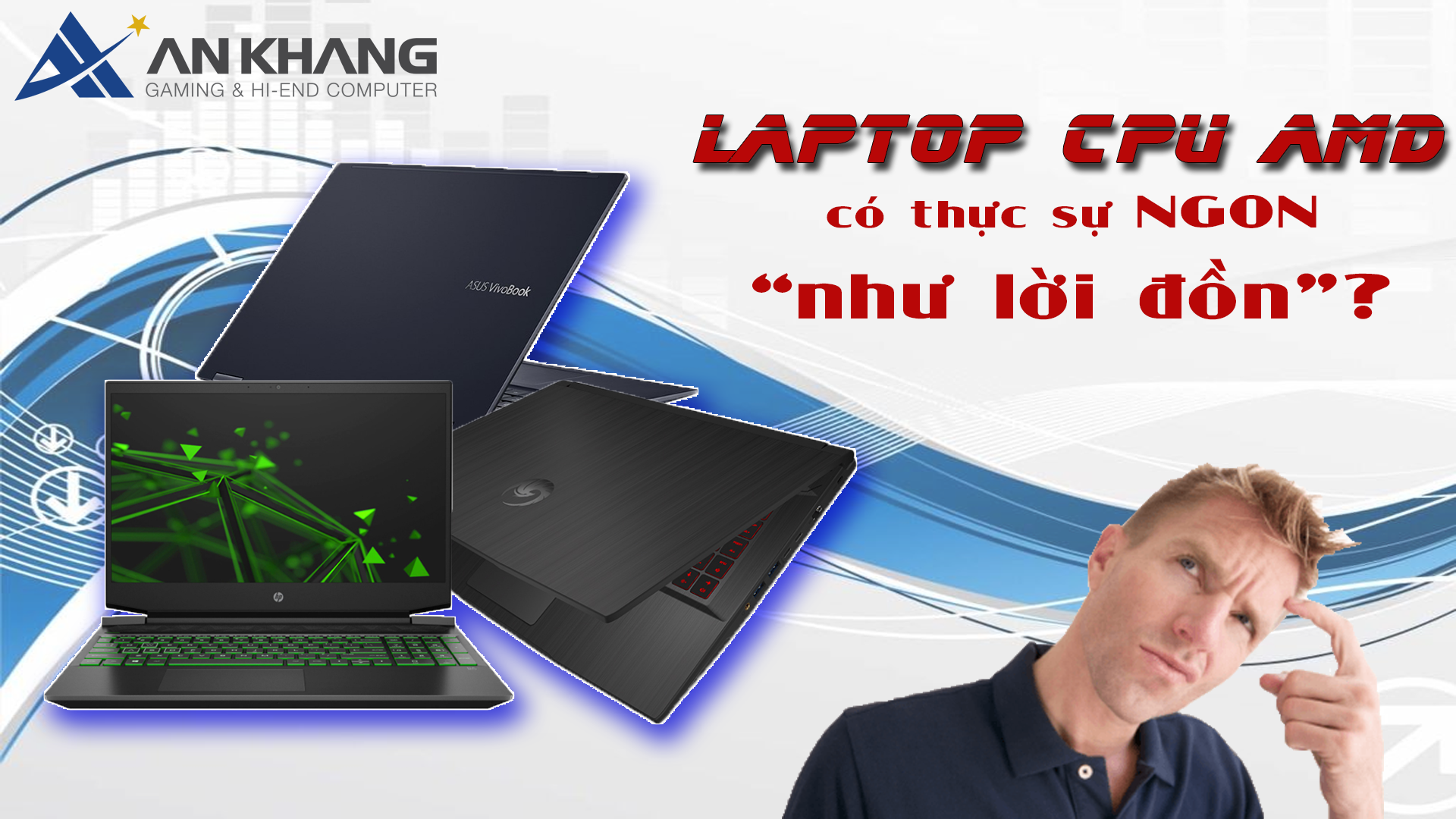 """Laptop sử dụng CPU AMD có thực sự ngon """"như lời đồn""""?"""
