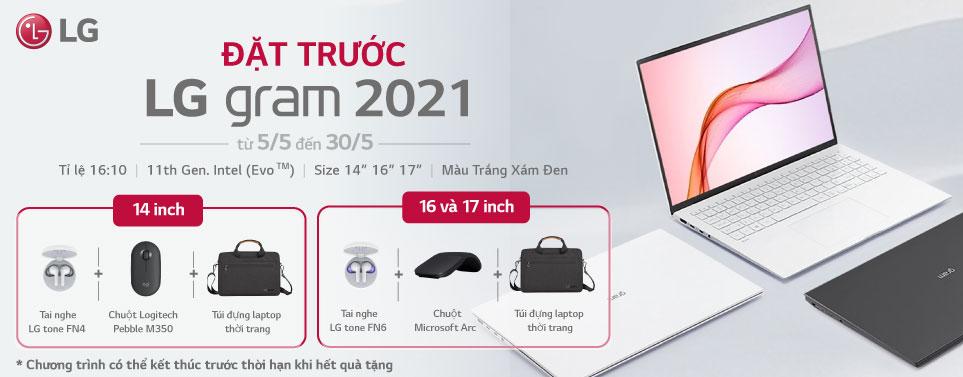LG Gram 2021 - Đặt hàng trước rước quà khủng