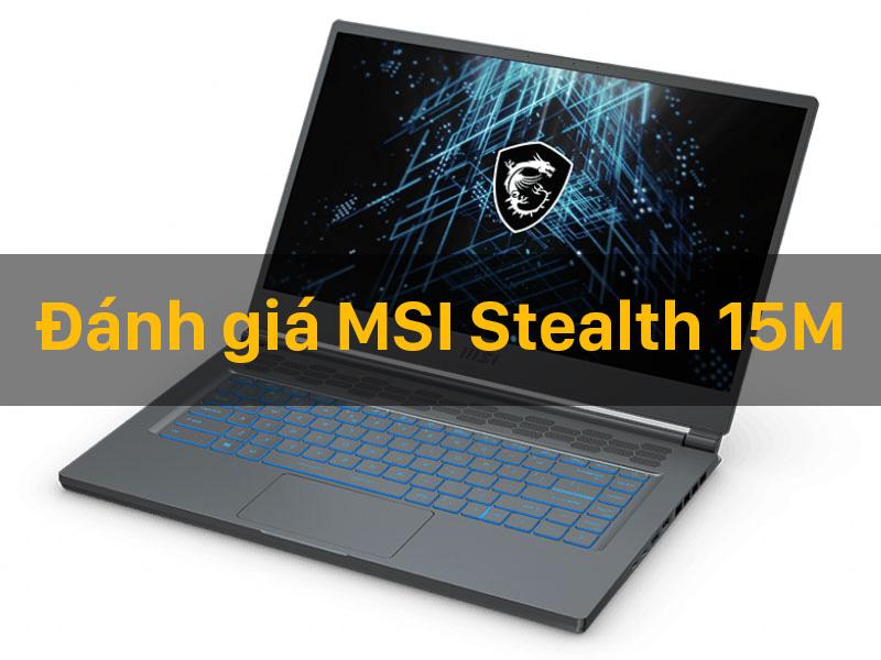 Đánh giá MSI Stealth 15M