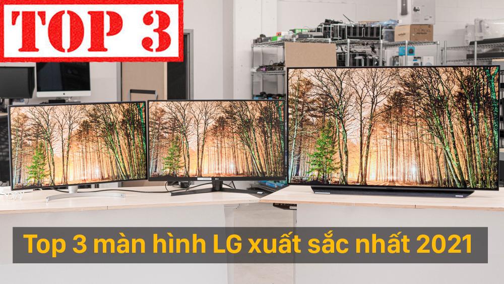 Top 3 màn hình LG xuất sắc nhất 2021