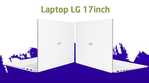 Laptop LG Gram – Lựa chọn đa dạng cho người dùng văn phòng