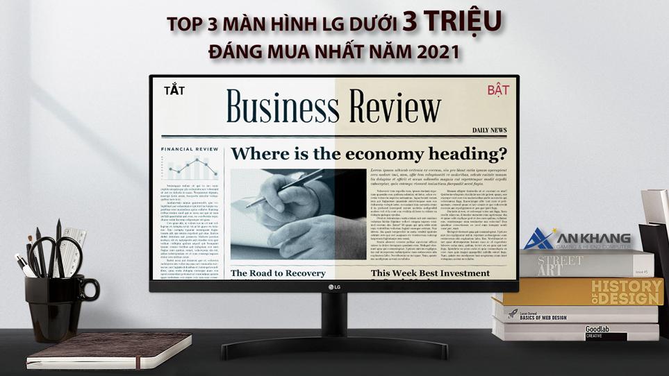 TOP 3 MÀN HÌNH LG DƯỚI 3 TRIỆU ĐÁNG MUA NHẤT NĂM 2021